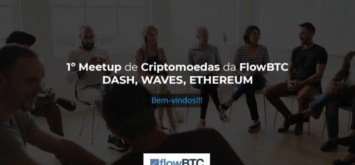 1º Meet Up da FlowBTC: Só o começo!