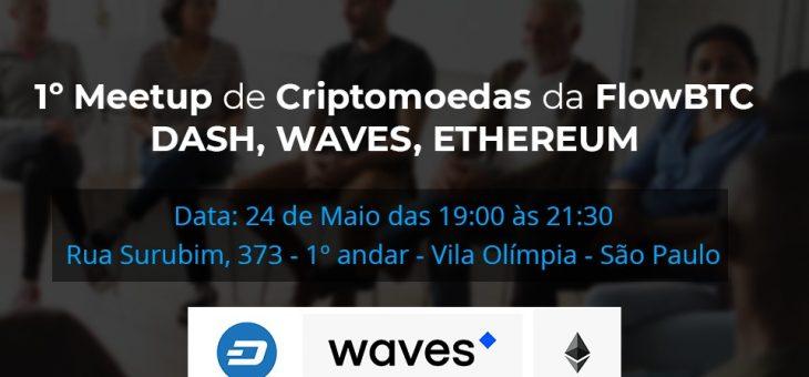 1º Meet Up de Criptomoedas da FlowBTC – Dash, Ethereum e Waves