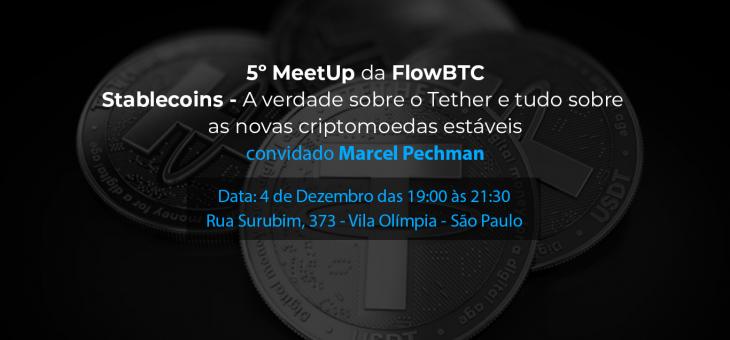 Como foi o 5º MeetUp da FlowBTC – Stablecoins, criptomoedas lastreadas em moedas fiat