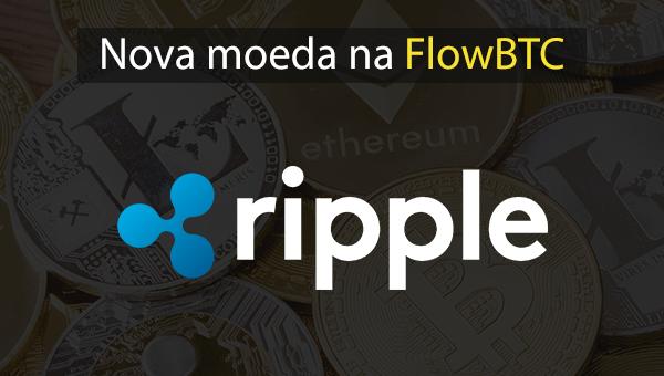 Tudo o que você precisa saber sobre Ripple XRP, a nova moeda da FlowBTC