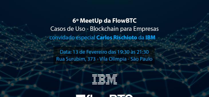 6º MeetUp da FlowBTC – Casos de uso – Blockchain para empresas